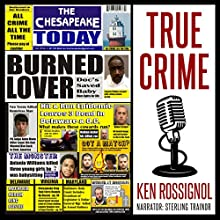 The Chesapeake Today Vol 10 No 4 - All Crime, All the Time: All Crime, All the Time in the Chesapeake Region of Maryland, Virginia, and Delaware: The Chesapeake Today Series, Book 29 Audiobook by Ken Rossignol Narrated by Sterling Trainor