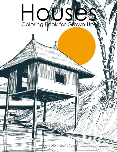 Coloring Books for Seniors: Including Books for Dementia and Alzheimers - Houses Coloring Book for Grown-Ups 1 (Volume 1)