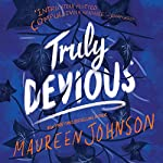 Truly Devious: A Mystery | Maureen Johnson