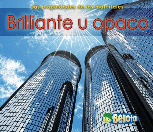 Brillante u opaco (Las propiedades de los materiales) (Spanish Edition) [Charlotte Guillain] (Tapa Blanda)