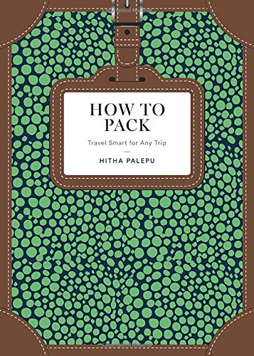 How to Pack: Travel Smart for Any Trip cover