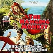 Tales from the Hanging Monkey, Volume 1 | Bill Craig, Joshua Reynolds, Tommy Hancock, Derrick Ferguson