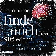 Finde mich - bevor sie es tun Hörbuch von J. S. Monroe Gesprochen von: Elmar Börger, Jodie Ahlborn, Detlef Bierstedt