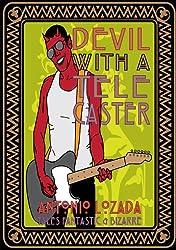 DEVIL WITH A TELECASTER: Antonio Lozada's Tales Fantastic & Bizarre