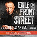 Exile on Front Street: My Life as a Hells Angel...and Beyond Audiobook by George Christie Narrated by Joe Barrett
