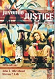 Juvenile Justice : An Introduction, Whitehead, John T. and Lab, Steven P., 1593453183