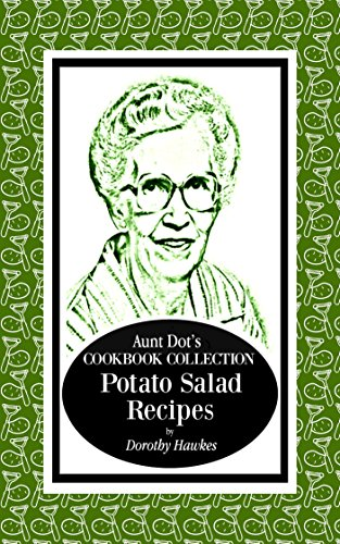 Aunt Dot's Cookbook Collection of Potato Salad Recipes: Southern Comfort Food Series by Dorothy Hawkes