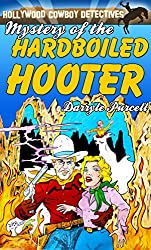 Mystery of the Hardboiled Hooter (Hollywood Cowboy Detectives)