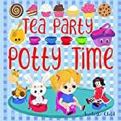 Tea Party Potty Time: Potty Training Books for Toddlers Girls.