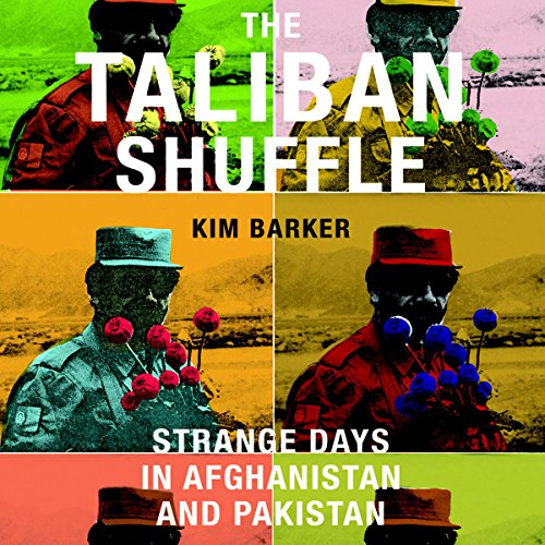The Taliban Shuffle: Strange Days in Afghanistan and Pakistan by Random House Audio