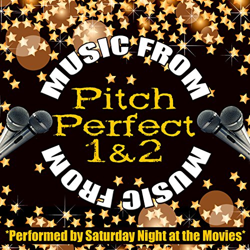 Music from Pitch Perfect 1 & 2...