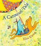 A Carousel Tale, Elisa Kleven, 1582462399