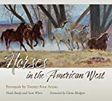 Horses in the American West: Portrayals by Twenty-Four Artists (American Wests, sponsored by West Texas A&M University)