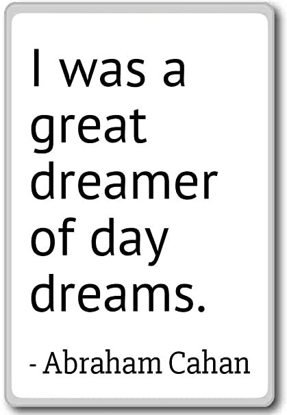 Amazoncom I Was A Great Dreamer Of Day Dreams Abraham Cahan