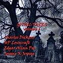 Gothic Tales of Terror: Volume 6 Audiobook by Charles Dickens, H. P. Lovecraft, Edgar Allan Poe, Jerome K Jerome Narrated by Ian Holm, Hubert Gregg, Garrick Hagon, Bill Wallis
