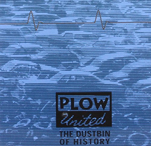 Dustbin of History by Plow United (2012-03-26) (History Plow)