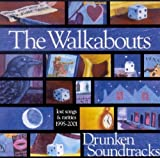 Drunken Soundtracks: Lost Songs by WALKABOUTS (2006-01-01)