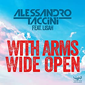 Alessandro Taccini Feat. Lisah - With Arms Wide Open (Darius & Finlay Radio Remix)