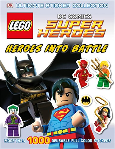 Ultimate Sticker Collection: LEGO® DC Comics Super Heroes: Heroes into Battle: More Than 1,000 Reusable Full-Color Stickers
