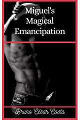 Miguel's Magical Emancipation (Colorful Magic Book 2) (English Edition) eBook Kindle