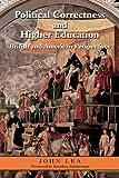 Political Correctness and Higher Education, John Lea, 0415962595