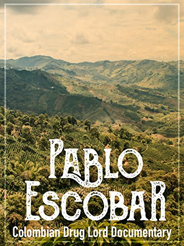 Pablo Escobar  Colombian Drug Lord Documentary