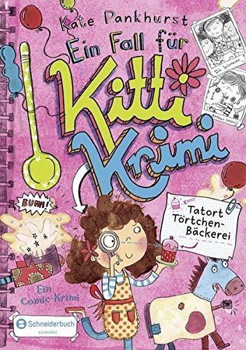Ein Fall für Kitti Krimi, Band 02: Tatort Törtchen-Bäckerei