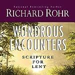 Wondrous Encounters: Scripture for Lent | Richard Rohr
