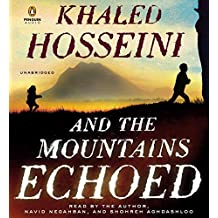 And the Mountains Echoed: a novel by the bestselling author of The Kite Runner and A Thousand Splendid Suns by Khaled Hosseini (May 21,2013)