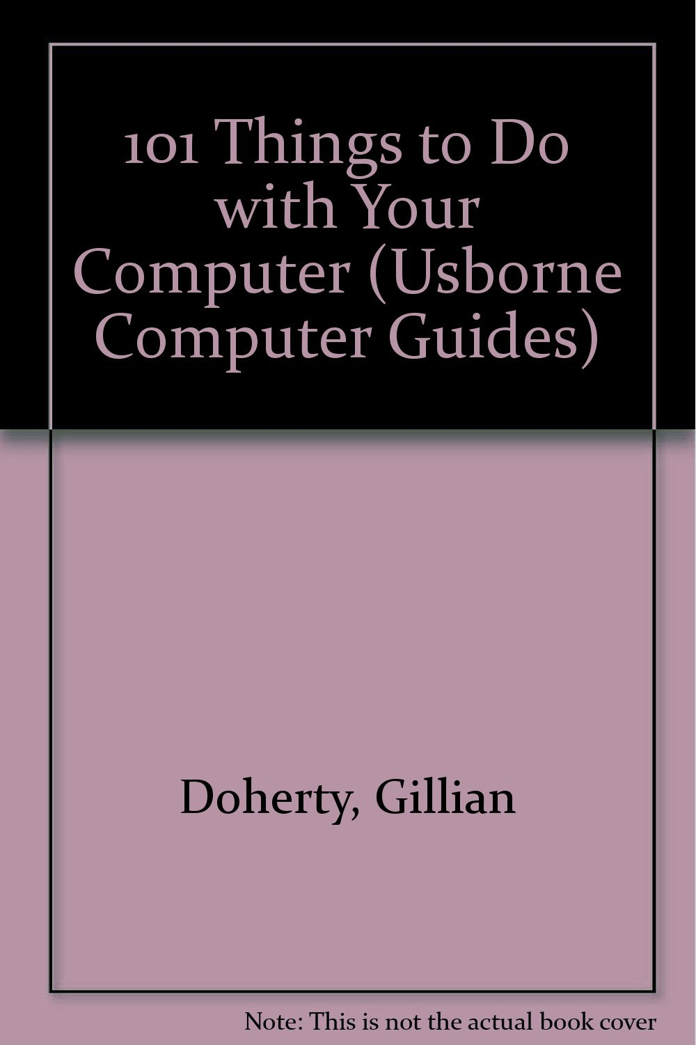Amazon.in: Buy 101 Things to Do With Your Computer (Usborne Computer Guides)  Book Online at Low Prices in India | 101 Things to Do With Your Computer ...