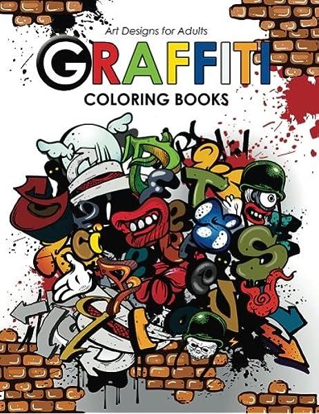 - Amazon.com: Graffiti Coloring Book For Adults (9781542335935): Georgia A.  Dabney, Hipster Coloring Book: Books