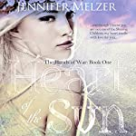 Heart of the Sun: The Hands of War Book 1 | Jennifer Melzer