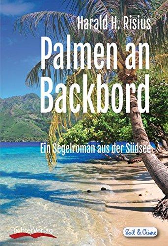 Palmen an Backbord: Ein Segelroman aus der Südsee (Sail & Crime)
