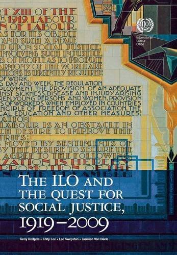 The ILO and the Quest for Social Justice, 1919–2009