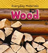 Everyday Materials: Wood