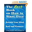 The Best Book on How to Start Over: Rebuild Your Mind, Body & Finances