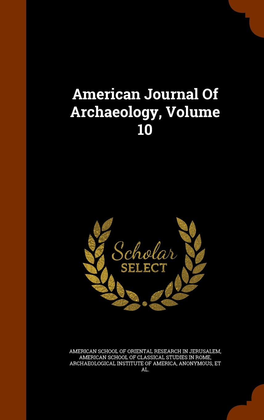 Download American Journal Of Archaeology, Volume 10 pdf