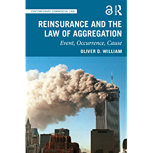 Reinsurance and the Law of Aggregation: Event, Occurrence, Cause (Contemporary Commercial Law)