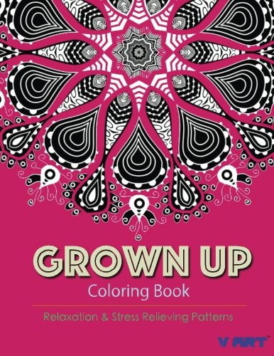 Grown Up Coloring Book 12: Coloring Books For Grownups : Stress Relieving Patterns (Volume 12)