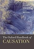 The Oxford Handbook of Causation (Oxford Handbooks)