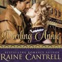 Darling Annie Audiobook by Raine Cantrell Narrated by Christa Lewis