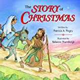 The Story of Christmas, Patricia A. Pingry, 0824956451