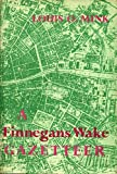 A Finnegans Wake Gazetteer, Louis O. Mink, 0253322103