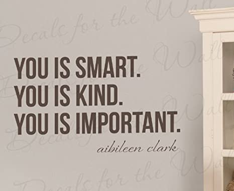 Amazoncom Wall Decal Letters You Is Smart You Is Kind You Is