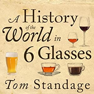 A History of the World in 6 Glasses Hörbuch