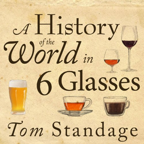A History of the World in 6 Glasses Audiobook [Free Download by Trial] thumbnail
