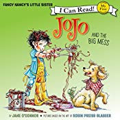 Fancy Nancy: JoJo and the Big Mess | Jane O'Connor