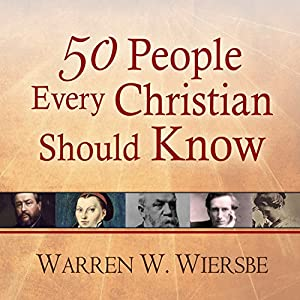 50 People Every Christian Should Know Audiobook