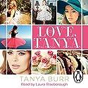 Love, Tanya Audiobook by Tanya Burr Narrated by Laura Riseborough