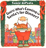 Guess Who's Coming to Santa's for Dinner?, Tomie dePaola, 0399242716